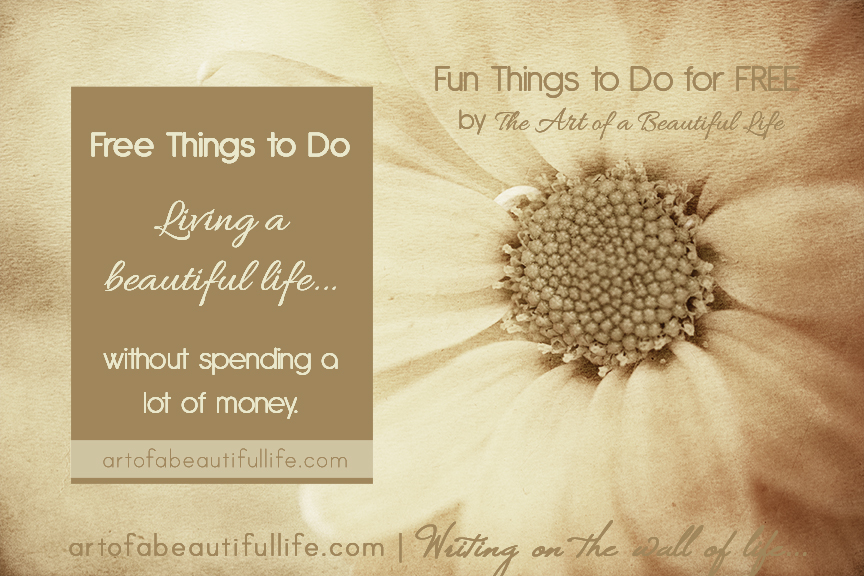 Fun Things to Do for FREE by artofabeautifullife.com