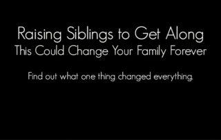 Raising Siblings to Get Along