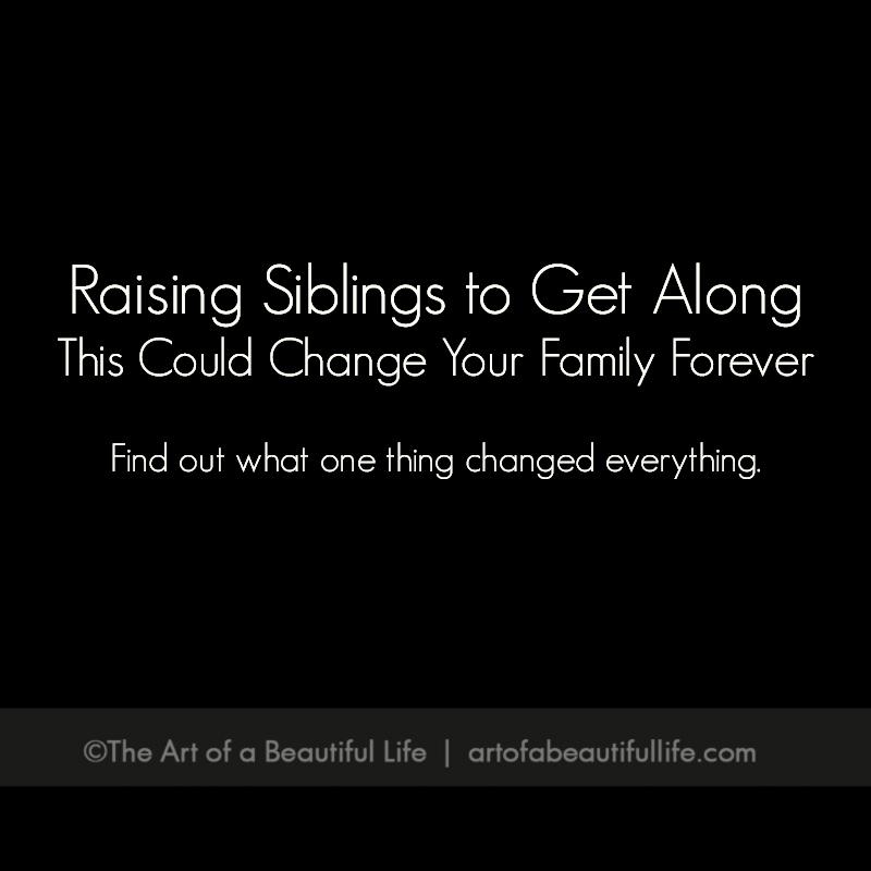 Sibling Rivalry: Raising Siblings to Get Along