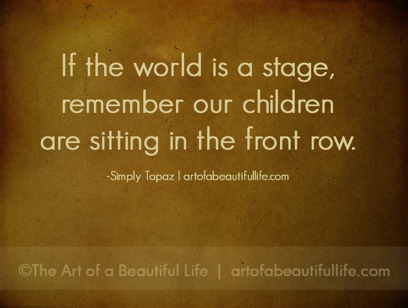 If the world is a stage...