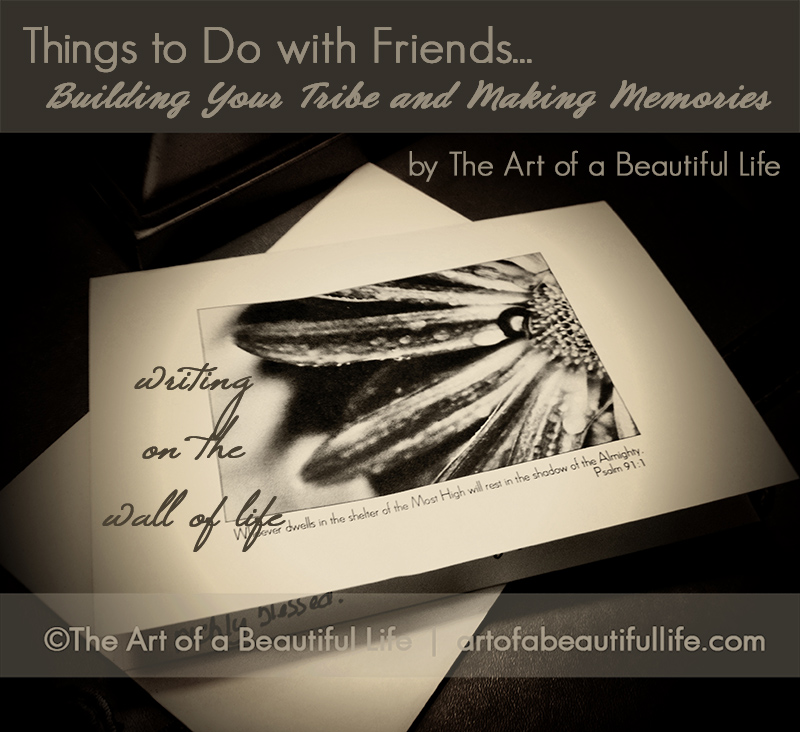 Things to Do with Friends, Building a Tribe | artofabeautifullife.com