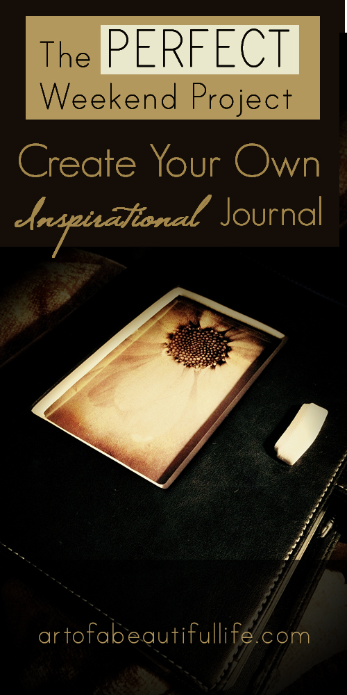 The PERFECT Weekend DIY Project - Create an Inspirational Journal  | artofabeautifullife.com