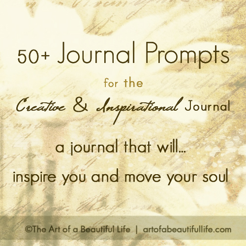 Inspirational Journal Prompts | artofabeautifullife.com