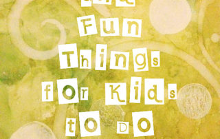 Fun Things to Do with Kids - Creative and Inspired List | artofabeautifullife.com