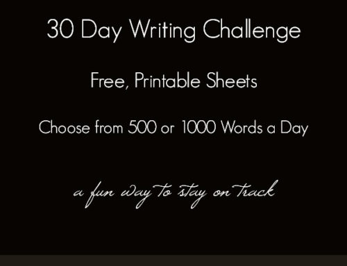 Free, Printable 30 Day Writing Challenge Sheet:  500 or 1000 Words a Day