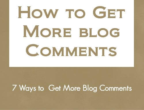 7 Ways to Get More Blog Comments