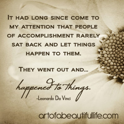 They went out and happened to things. | Read more at artofabeautifullife.com