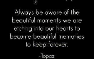 I Am Making a Memory by The Art of a Beautiful Life | Read more... artofabeautifullife.com