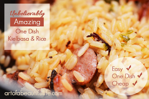 Unbelievably AMAZING! Easy, One Dish Kielbasa Sausage and Rice - | artofabeautifullife.com