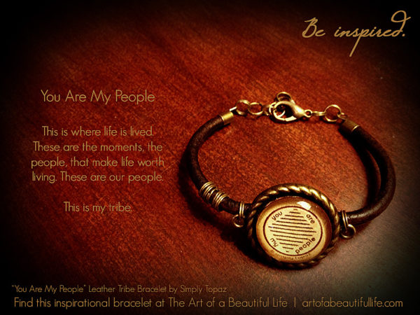 You Are My People Inspirational Leather Tribe Bracelet | artofabeautifullife.com