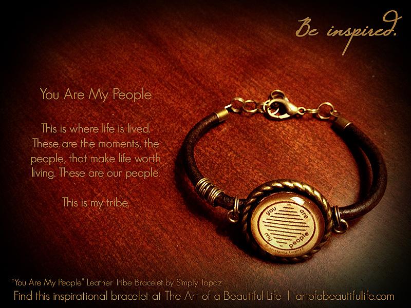 You Are My People Inspirational Leather Tribe Bracelet | artofabeautifullife.com