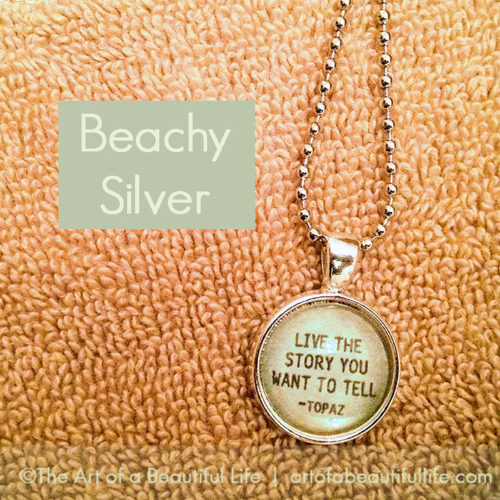 Beachy Silver Necklace with Inspirational Quote - Be inspired! by artofabeautifullife.com