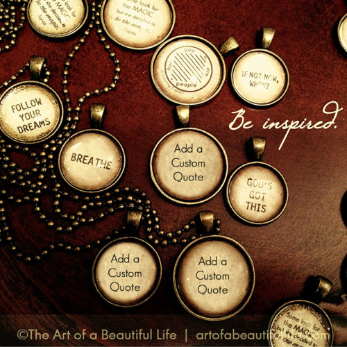 Custom Necklace with Inspirational Quote - Be inspired! by artofabeautifullife.com
