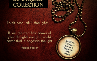 If you realized how powerful your thoughts are, you would never think a negative thought. -Peace Pilgrim | Think Beautiful Thoughts Necklace by artofabeautifullife.com
