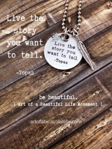 Inspirational Jewelry - Live the Story You Want to Tell by Simply Topaz