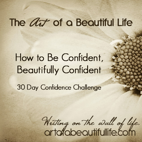 How to be confident beautifully confident the art of a beautiful life how to be confident beautifully confident ccuart Images