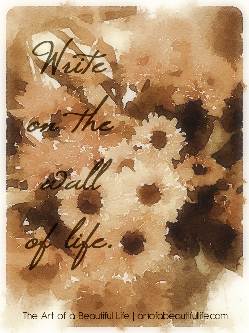 Write on the Wall of Life - Simply Topaz