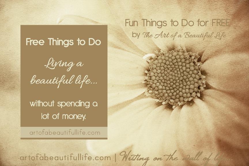 Fun Things to Do for FREE by artofabeautifullife.com