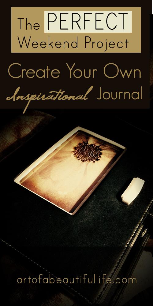 The PERFECT Weekend DIY Project - Create an Inspirational Journal  | artofabeautifullife.com