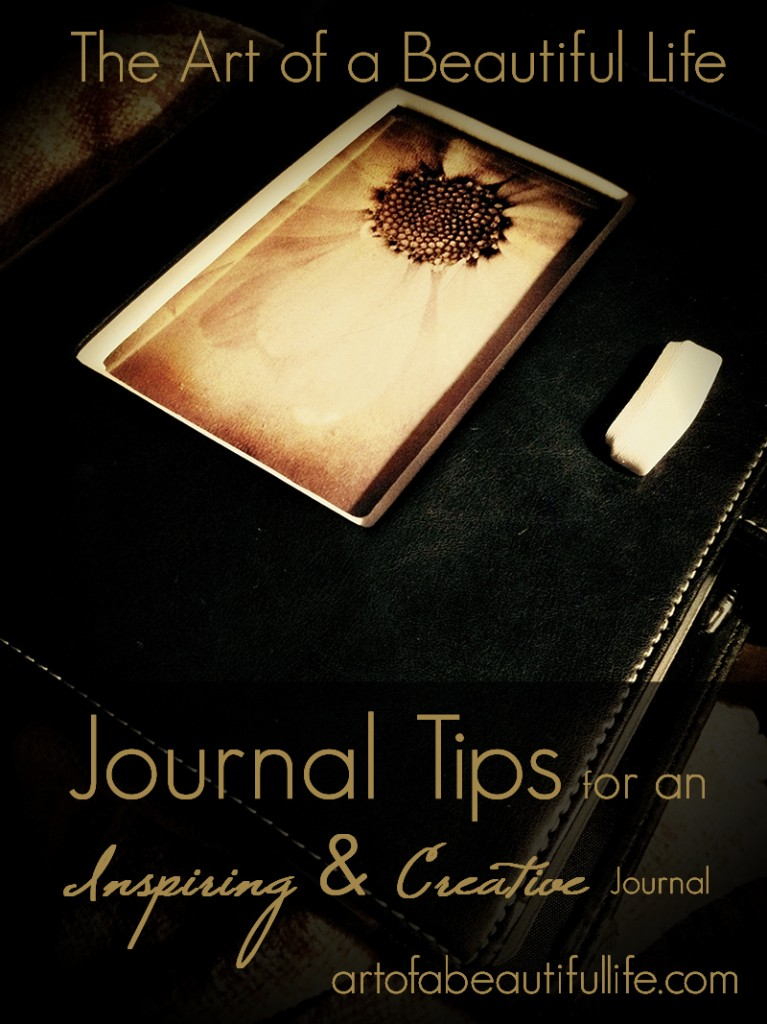 Journal Tips for an Inspirational and Creative Journal | artofabeautifullife.com
