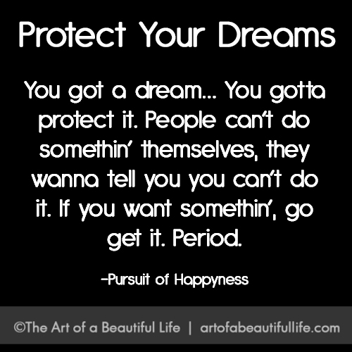 Protect Your Dreams by artofabeautifullife.com