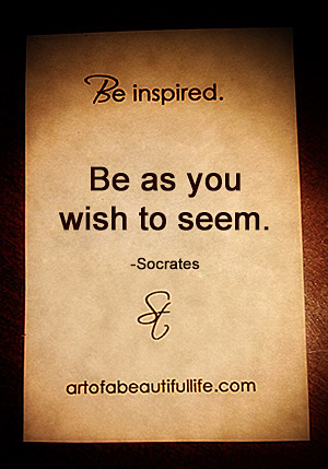 Be As You Wish to Seem - It just might be who you were created to be.   Read more... artofabeautifullife.com