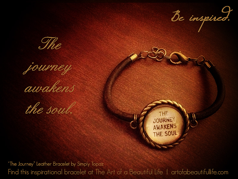 The Journey Awakens the Soul Quote | Inspirational Bracelet (adjustable)